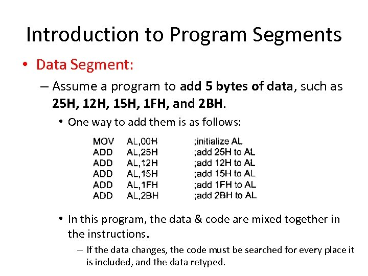 Introduction to Program Segments • Data Segment: – Assume a program to add 5