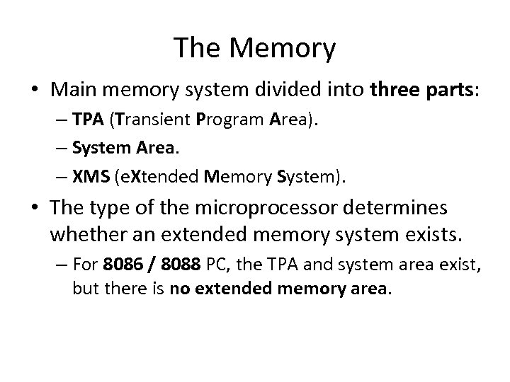 The Memory • Main memory system divided into three parts: – TPA (Transient Program