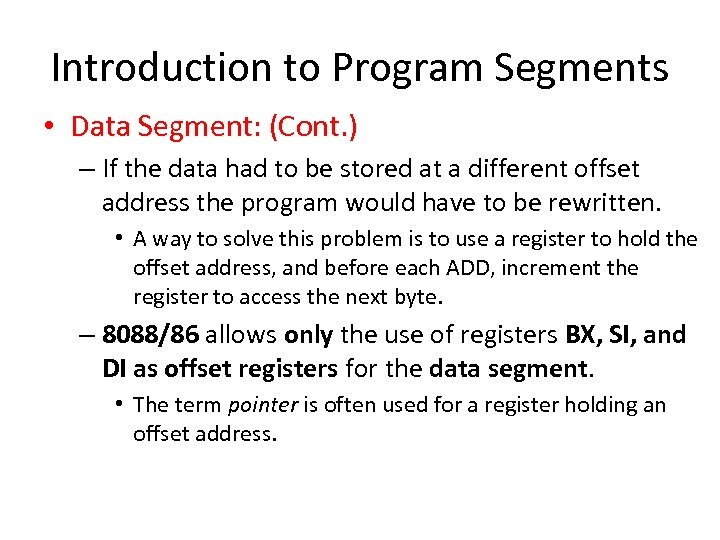 Introduction to Program Segments • Data Segment: (Cont. ) – If the data had