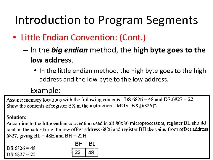 Introduction to Program Segments • Little Endian Convention: (Cont. ) – In the big