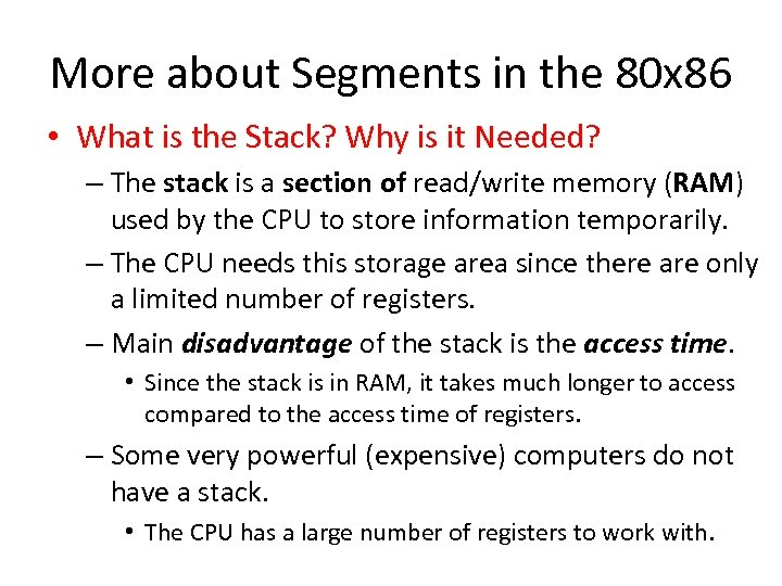 More about Segments in the 80 x 86 • What is the Stack? Why