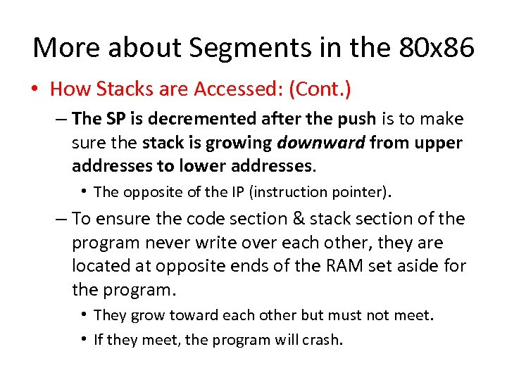 More about Segments in the 80 x 86 • How Stacks are Accessed: (Cont.