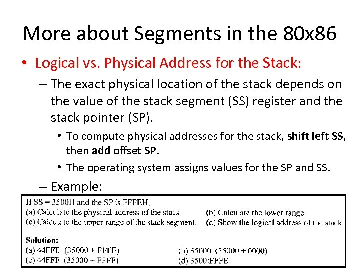 More about Segments in the 80 x 86 • Logical vs. Physical Address for