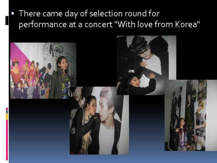 There came day of selection round for performance at a concert