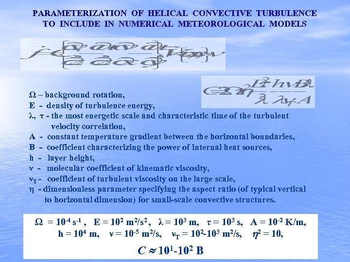 PARAMETERIZATION OF HELICAL CONVECTIVE TURBULENCE TO INCLUDE IN NUMERICAL METEOROLOGICAL MODELS Ω – background