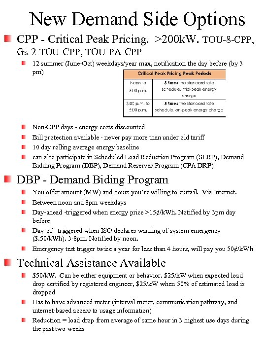 New Demand Side Options CPP - Critical Peak Pricing. >200 k. W. TOU-8 -CPP,