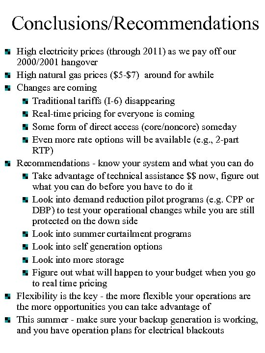 Conclusions/Recommendations High electricity prices (through 2011) as we pay off our 2000/2001 hangover High