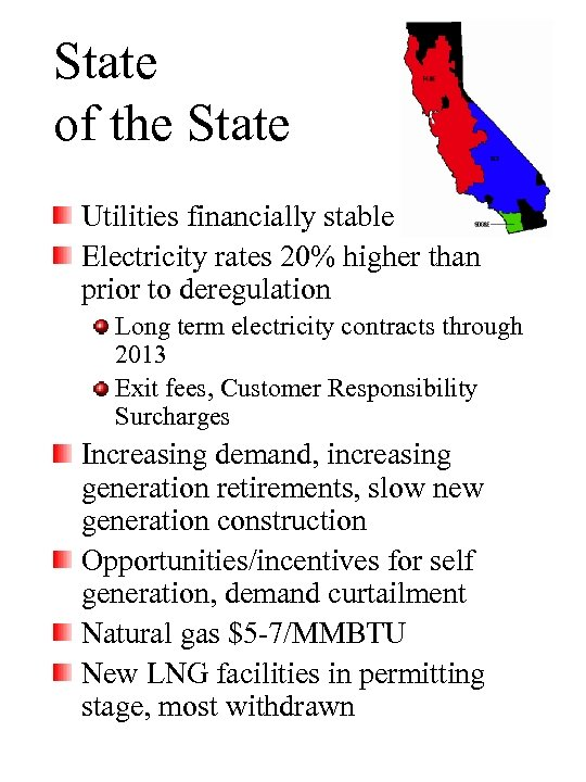State of the State Utilities financially stable Electricity rates 20% higher than prior to