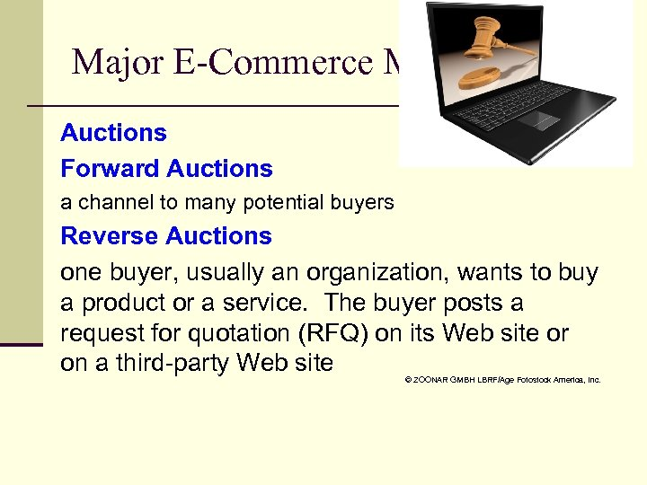 Major E-Commerce Mechanisms Auctions Forward Auctions a channel to many potential buyers Reverse Auctions