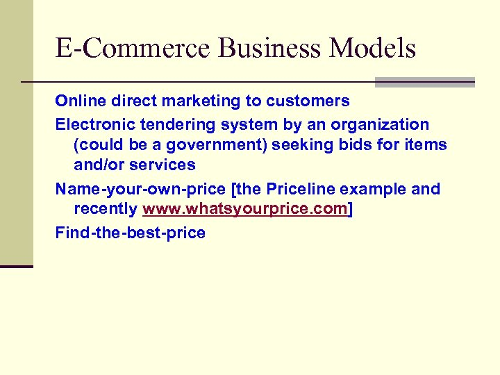 E-Commerce Business Models Online direct marketing to customers Electronic tendering system by an organization