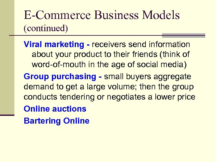 E-Commerce Business Models (continued) Viral marketing - receivers send information about your product to