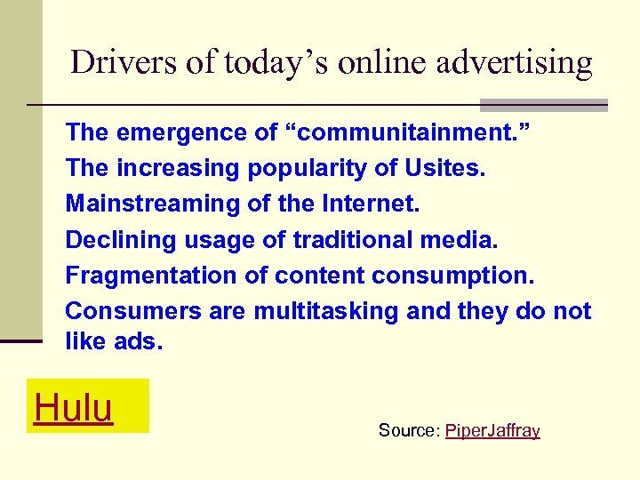 """Drivers of today's online advertising The emergence of """"communitainment. """" The increasing popularity of"""