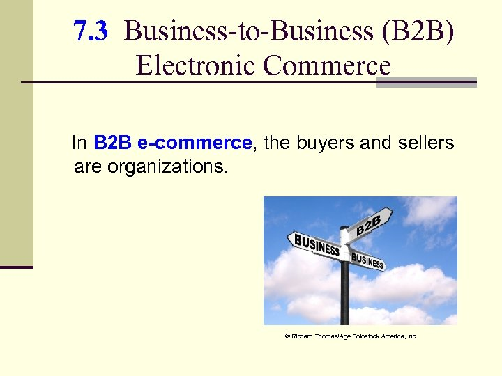 7. 3 Business-to-Business (B 2 B) Electronic Commerce In B 2 B e-commerce, the