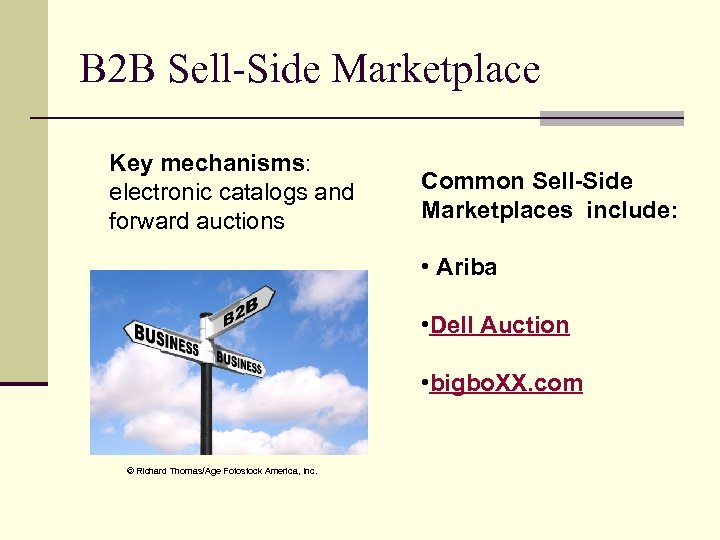 B 2 B Sell-Side Marketplace Key mechanisms: electronic catalogs and forward auctions Common Sell-Side