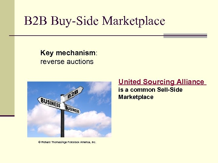 B 2 B Buy-Side Marketplace Key mechanism: reverse auctions United Sourcing Alliance is a