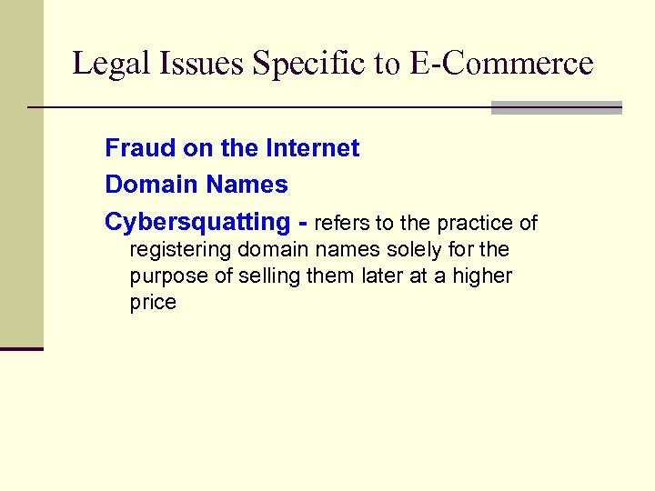 Legal Issues Specific to E-Commerce Fraud on the Internet Domain Names Cybersquatting - refers
