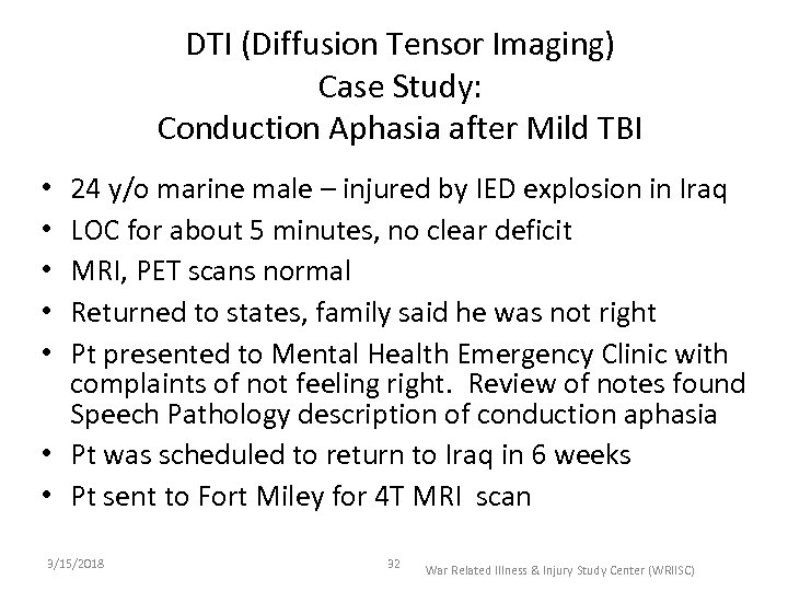DTI (Diffusion Tensor Imaging) Case Study: Conduction Aphasia after Mild TBI 24 y/o marine