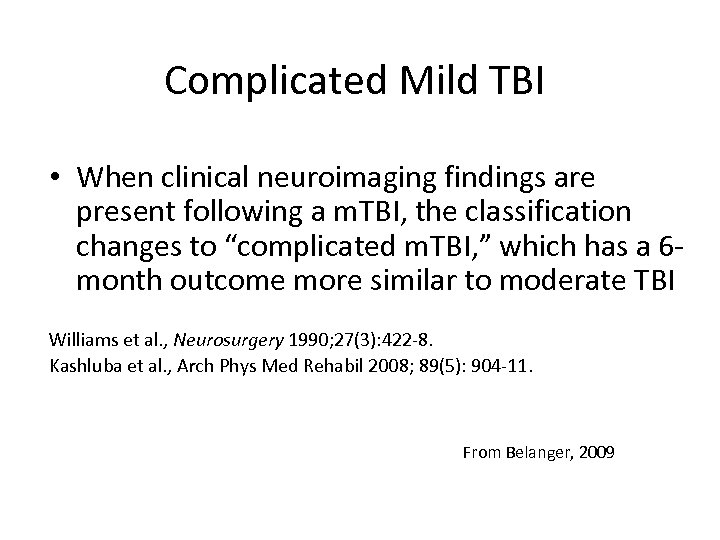 Complicated Mild TBI • When clinical neuroimaging findings are present following a m. TBI,