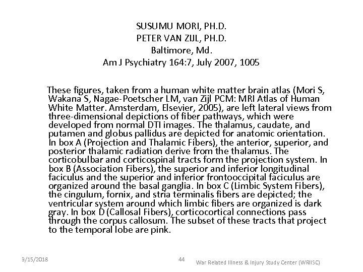 SUSUMU MORI, PH. D. PETER VAN ZIJL, PH. D. Baltimore, Md. Am J Psychiatry
