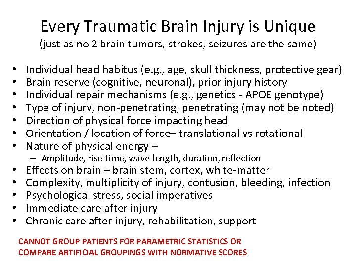Every Traumatic Brain Injury is Unique (just as no 2 brain tumors, strokes, seizures