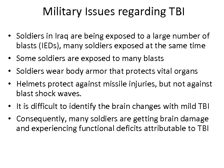Military Issues regarding TBI • Soldiers in Iraq are being exposed to a large