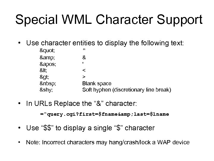 Special WML Character Support • Use character entities to display the following text: ""