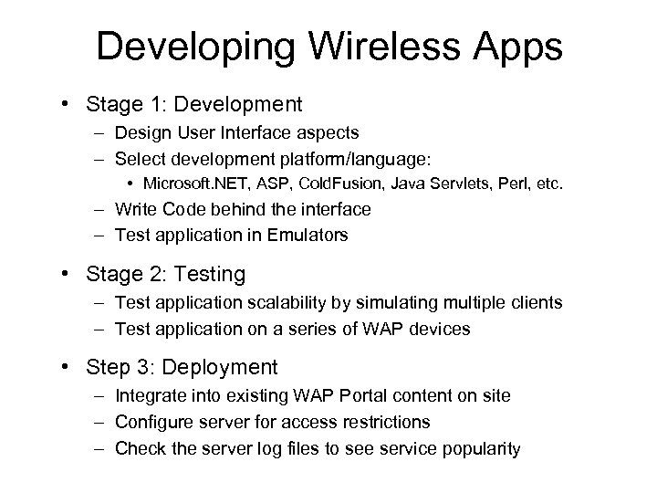 Developing Wireless Apps • Stage 1: Development – Design User Interface aspects – Select