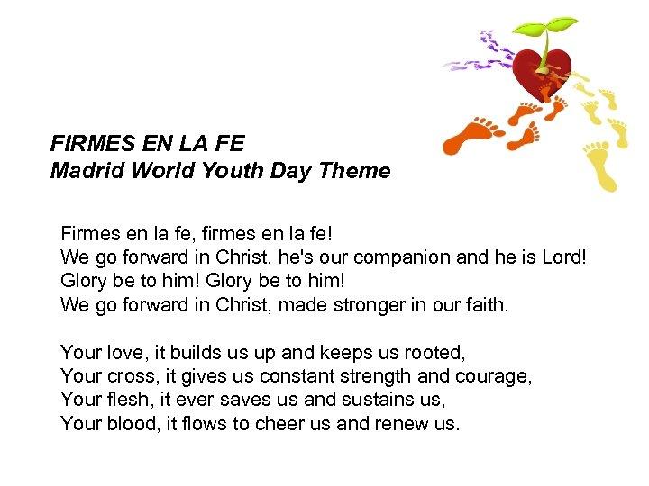 FIRMES EN LA FE Madrid World Youth Day Theme Firmes en la fe, firmes
