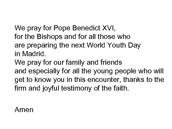 We pray for Pope Benedict XVI, for the Bishops and for all those who