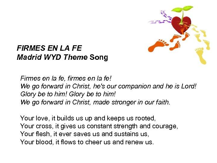 FIRMES EN LA FE Madrid WYD Theme Song Firmes en la fe, firmes en