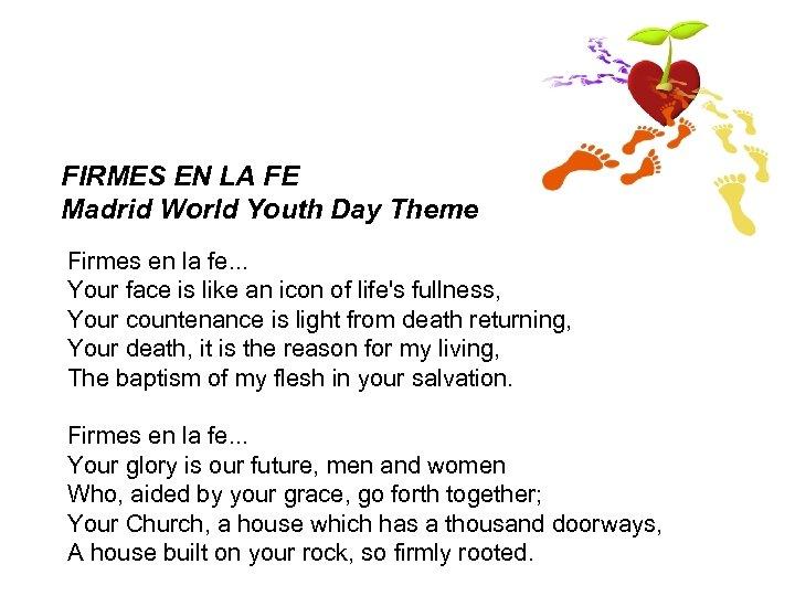 FIRMES EN LA FE Madrid World Youth Day Theme Firmes en la fe. .