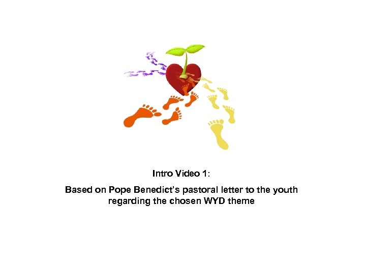 Intro Video 1: Based on Pope Benedict's pastoral letter to the youth regarding the