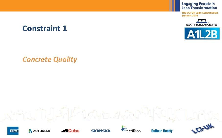 Constraint 1 Concrete Quality
