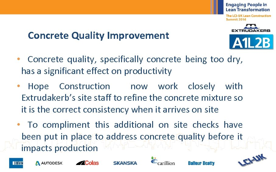 Concrete Quality Improvement • Concrete quality, specifically concrete being too dry, has a significant