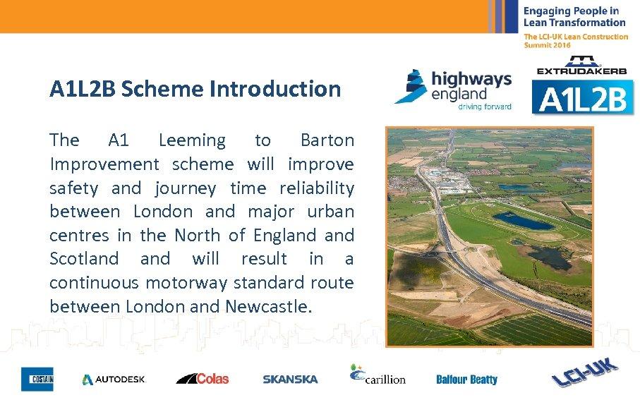 A 1 L 2 B Scheme Introduction The A 1 Leeming to Barton Improvement