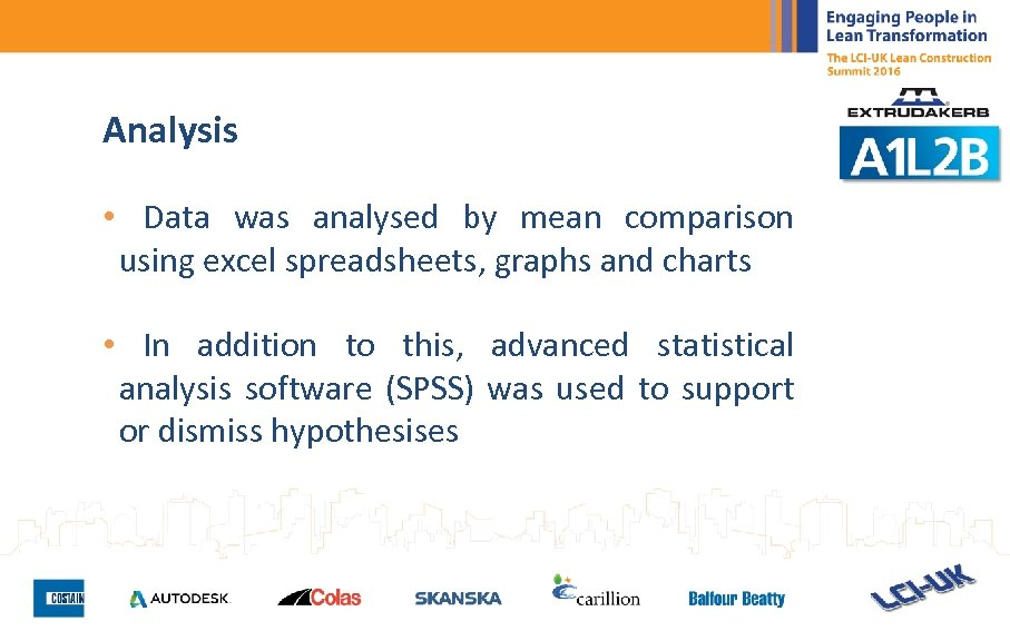 Analysis • Data was analysed by mean comparison using excel spreadsheets, graphs and charts