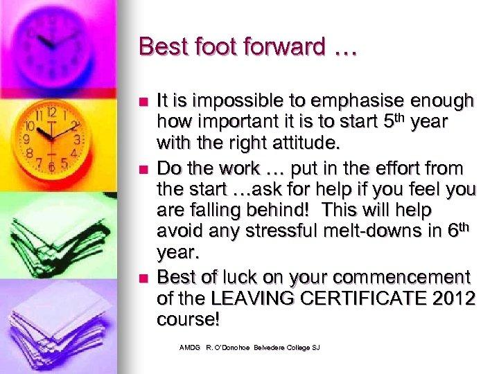 Best foot forward … n n n It is impossible to emphasise enough how