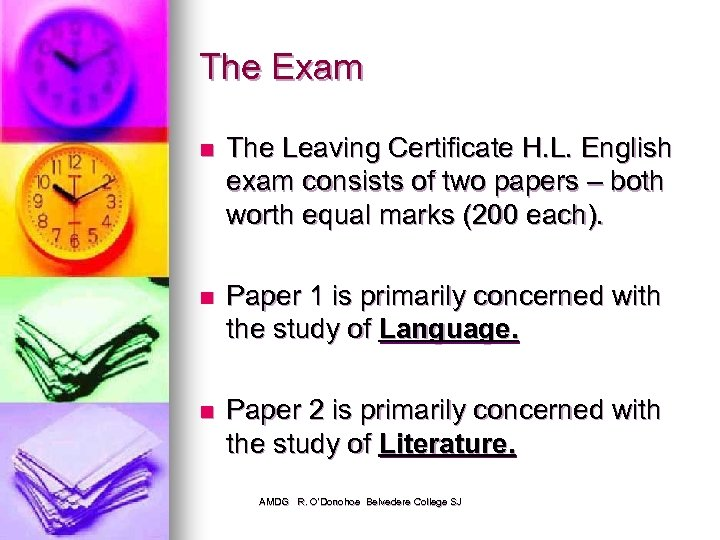 The Exam n The Leaving Certificate H. L. English exam consists of two papers