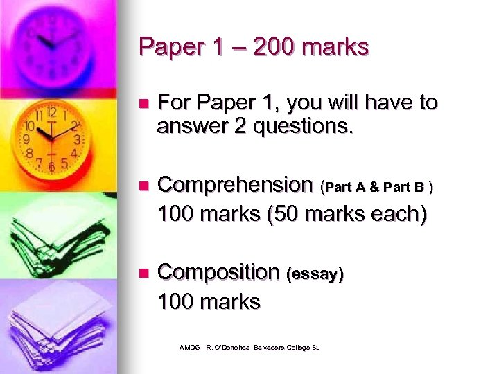 Paper 1 – 200 marks n For Paper 1, you will have to answer