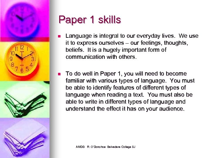 Paper 1 skills n Language is integral to our everyday lives. We use it