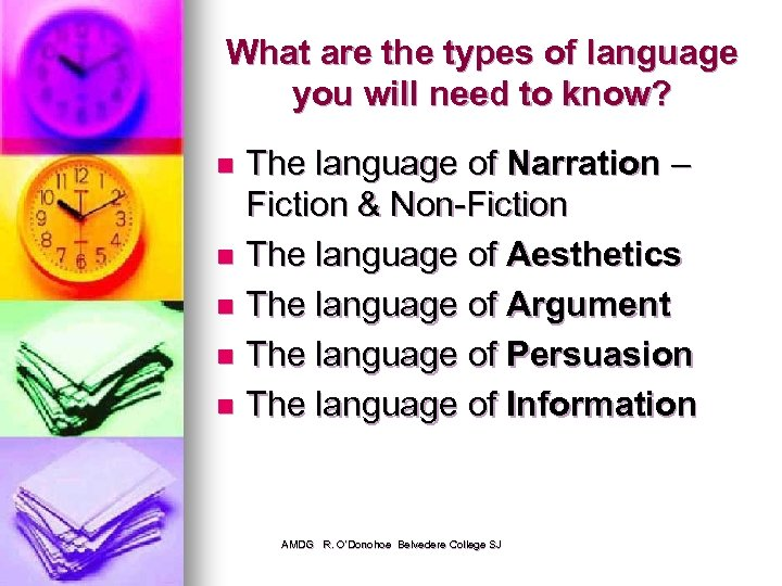 What are the types of language you will need to know? The language of