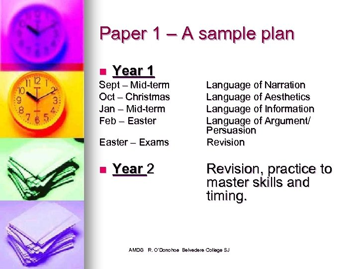 Paper 1 – A sample plan n Year 1 Sept – Mid-term Oct –