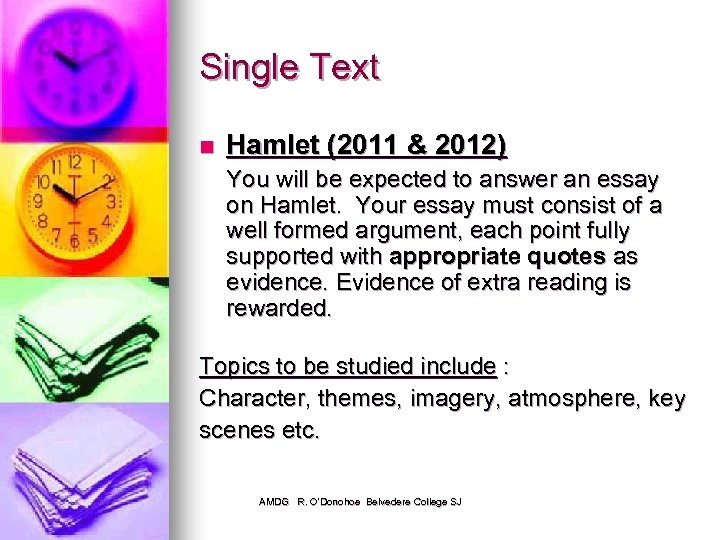 Single Text n Hamlet (2011 & 2012) You will be expected to answer an