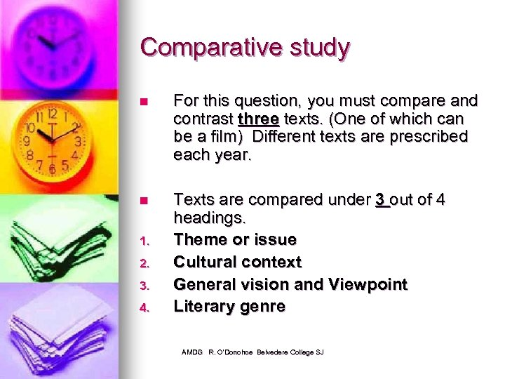 Comparative study n For this question, you must compare and contrast three texts. (One
