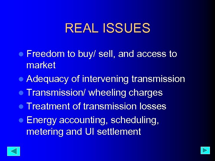 REAL ISSUES l Freedom to buy/ sell, and access to market l Adequacy of