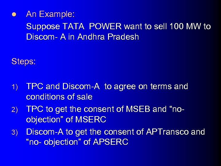 l An Example: Suppose TATA POWER want to sell 100 MW to Discom- A
