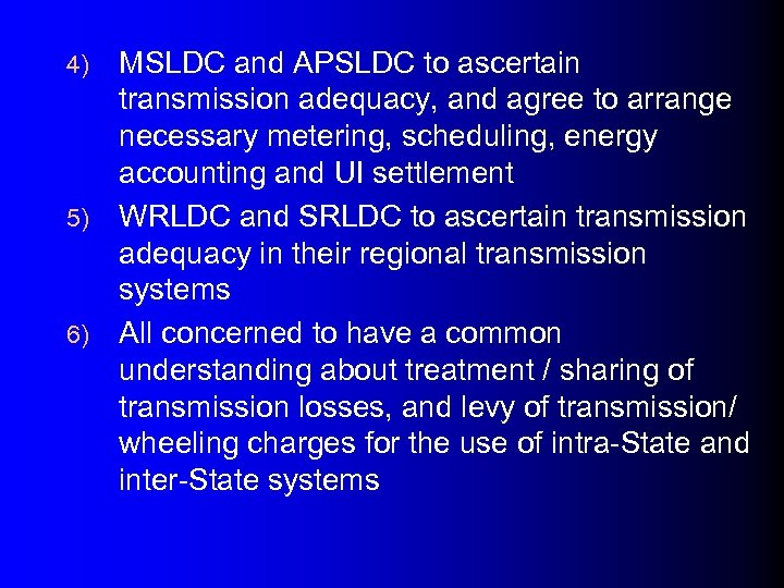 MSLDC and APSLDC to ascertain transmission adequacy, and agree to arrange necessary metering, scheduling,