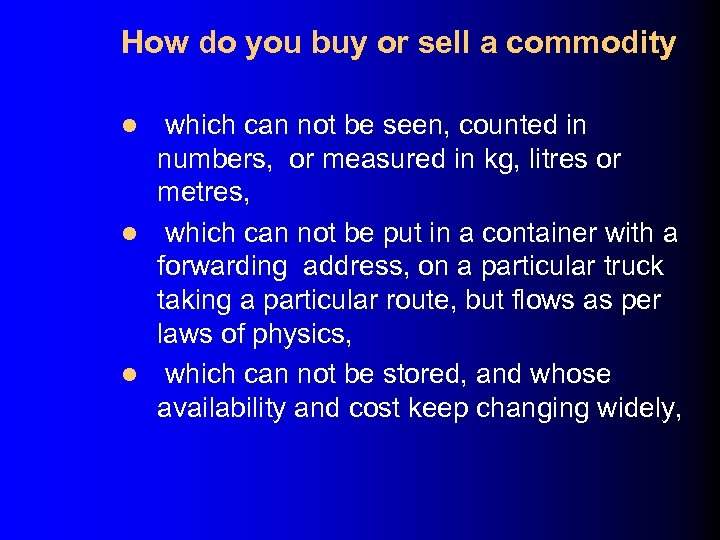 How do you buy or sell a commodity which can not be seen, counted
