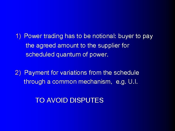 1) Power trading has to be notional: buyer to pay the agreed amount