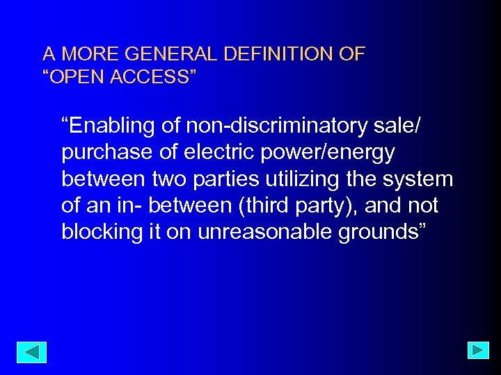 """A MORE GENERAL DEFINITION OF """"OPEN ACCESS"""" """"Enabling of non-discriminatory sale/ purchase of electric"""